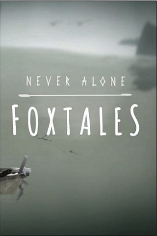 Never Alone - Foxtales (2015) PC