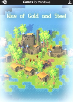 Путь золота и стали / Way of Gold and Steel (2015) PC | Steam-Rip от R.G. Origins