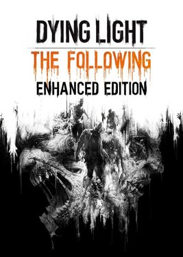 Dying Light: The Following - Enhanced Edition [v 1.12.0 + DLCs] (2016) PC