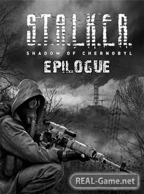 S.T.A.L.K.E.R.: Shadow of Chernobyl - EPILOGUE [v.1.0004] (2013) PC