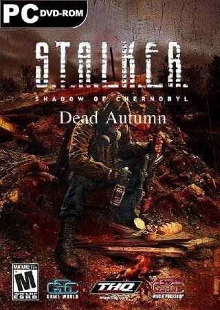 S.T.A.L.K.E.R.: Shadow of Chernobyl - Dead Autumn [v.1.0004] (2012) PC