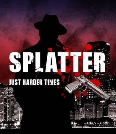 Splatter: Just Harder Times (2013) PC
