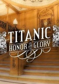 Титаник: Честь и Слава / Titanic: Honor and Glory (2015) PC