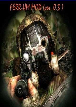 S.T.A.L.K.E.R.: Зов Припяти - FERR-UM MOD (2011) PC