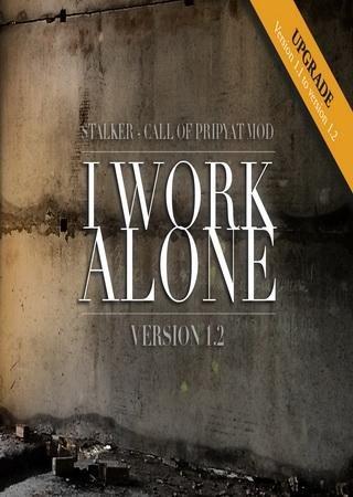 S.T.A.L.K.E.R.: Зов Припяти - I Work Alone v.1.2 (2011) РС