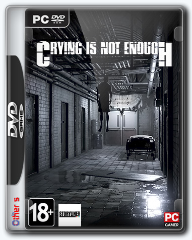 Crying is not Enough (2018) PС