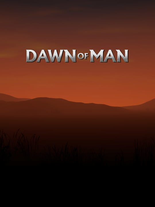 Dawn of Man (2019) PC